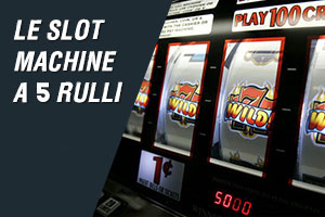 Le slot machine a 5 rulli