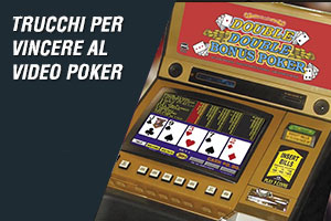 Trucchi per vincere al video poker