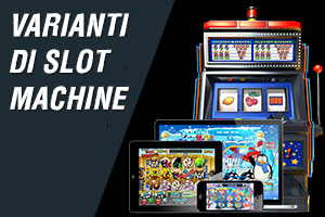 varianti di slot machine