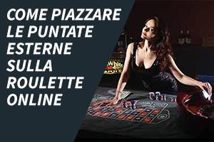 Come piazzare le puntate esterne sulla roulette online
