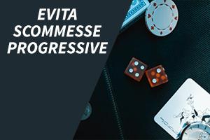 Evita Scommesse Progressive