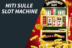 Miti sulle slot machine