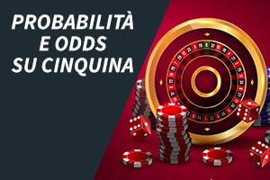 Probabilità e odds su cinquina