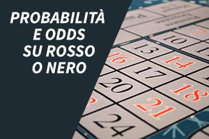 Probabilità e odds su rosso o nero