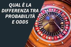 Qual è la differenza tra probabilità e odds