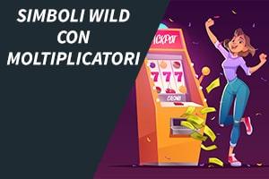 Simboli Wild con moltiplicatori