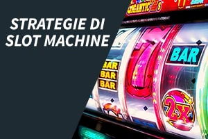 Strategie di slot machine