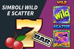Simboli Wild e Scatter