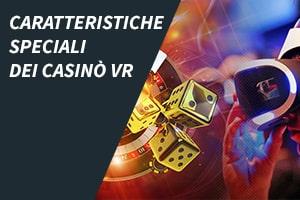 Caratteristiche speciali dei casinò VR