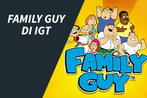 Family Guy di IGT