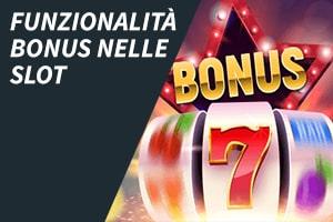 Funzionalità bonus nelle slot