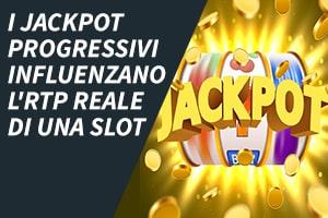 I jackpot progressivi influenzano l'RTP reale di una slot