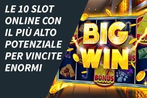 Le 10 slot online con il più alto potenziale per vincite enormi
