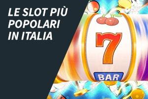 Le slot più popolari in Italia