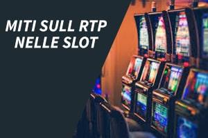 Miti sull'RTP nelle slot