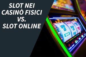Slot nei casinò fisici vs. slot online: quali hanno l'RTP più alto