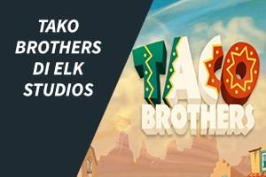 Tako Brothers di Elk Studios