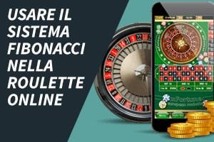 Usare il sistema Fibonacci nella roulette online