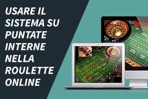 Usare il sistema su puntate interne nella roulette online