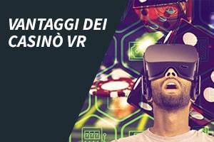 Vantaggi dei casinò VR