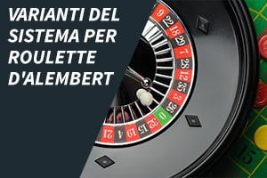Varianti del sistema per roulette D'Alembert