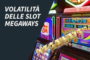 Volatilità delle slot Megaways