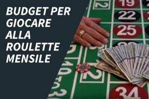 Budget per giocare alla roulette mensile