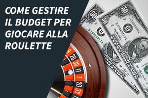 Come gestire il budget per giocare alla roulette