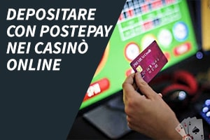 Depositare con Postepay nei casinò online