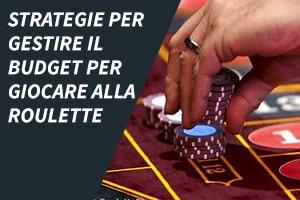 Strategie per gestire il budget per giocare alla roulette