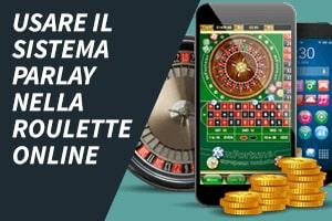 Usare il sistema parlay nella roulette online