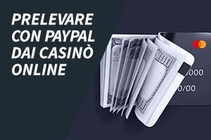 Prelevare con PayPal dai casinò online