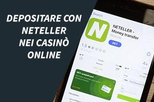 Depositare e prelevare con Neteller nei casinò online