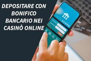 Depositare con bonifico bancario nei casinò online