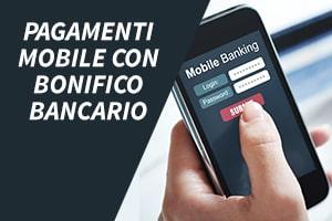 Pagamenti mobile con bonifico bancario