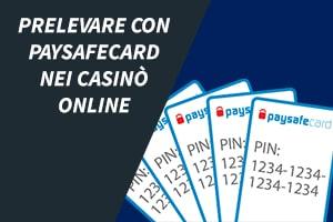Prelevare con Paysafecard dai casinò online