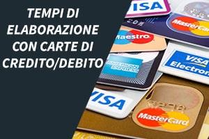 Tempi di elaborazione con carte di credito/debito